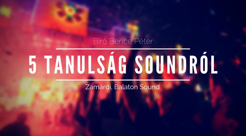5 dolog, amire a Balaton Sound megtanított