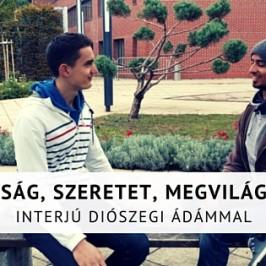 Boldogság és lelki béke, összhangban veled – interjú Diószegi Ádámmal